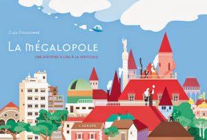 La mégalopole L'Agrume Opera Prima Bologna 2016